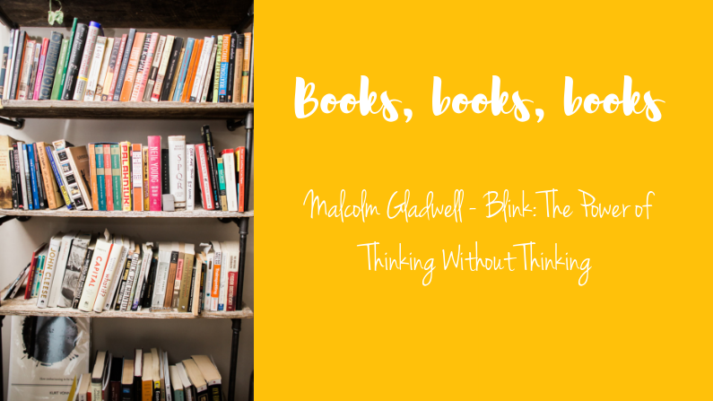 Book Review: Malcolm Gladwell – Blink