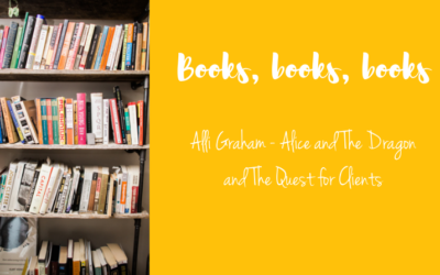Book Review: Alli Graham – Alice and The Dragon and The Quest for Clients